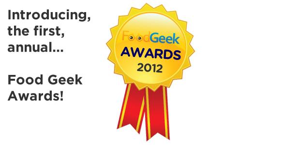 The Food Geek Awards – 2012