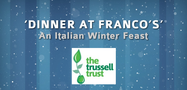 Dinner At Franco's – An Italian Winter Feast In Aid Of Trussell Trust